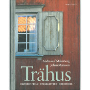 Trähus : kulturhistoria byggnadsvård från Byggfabriken
