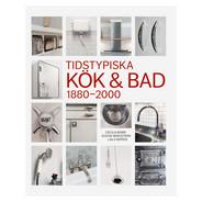 Tidstypiska Kök & Bad 1880-2000 från Byggfabriken