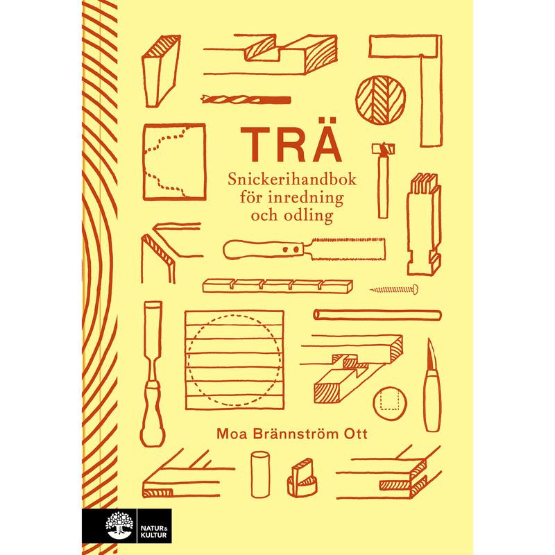 Trä – Snickerihandbok för inredning och odling från Byggfabriken